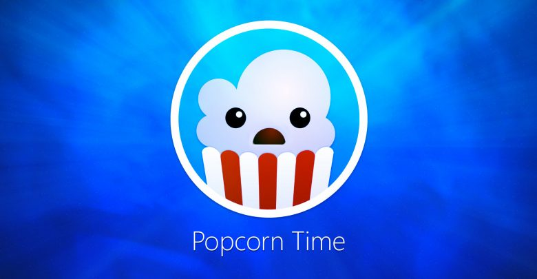 Is Popcorn time Safe? Avoid huge risks on Popcorn time using a VPN